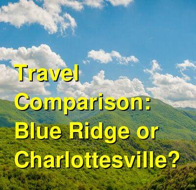 Blue Ridge vs. Charlottesville Travel Comparison