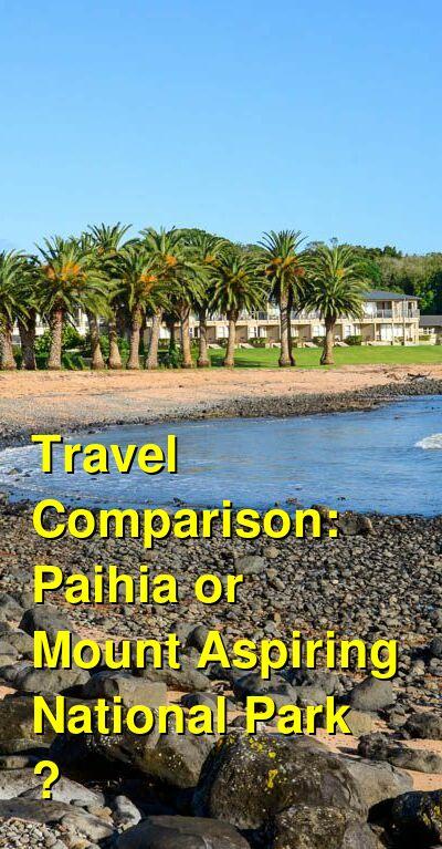 Paihia vs. Mount Aspiring National Park  Travel Comparison