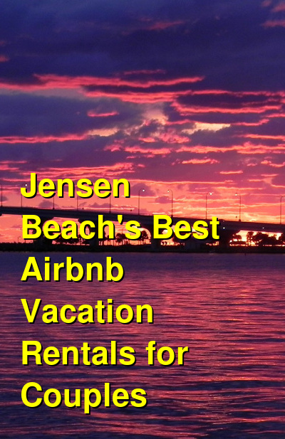 Jensen Beach's Best Airbnb Vacation Rentals for Couples | Budget Your Trip