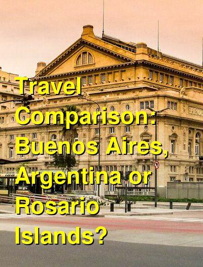 Buenos Aires, Argentina vs. Rosario Islands Travel Comparison