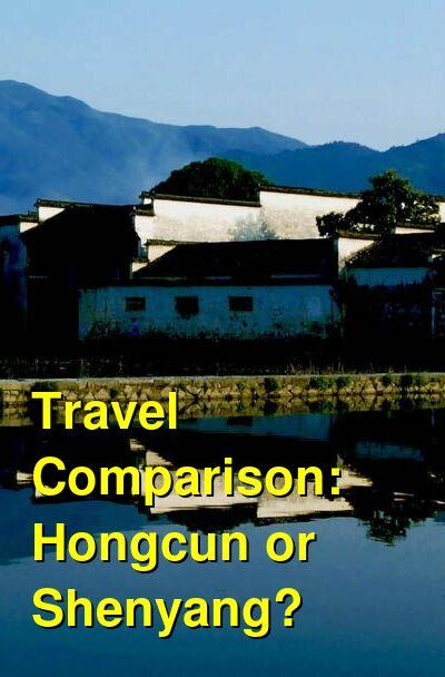 Hongcun vs. Shenyang Travel Comparison