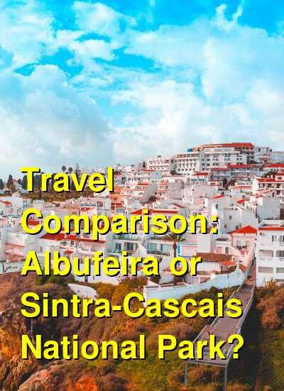 Albufeira vs. Sintra-Cascais National Park Travel Comparison