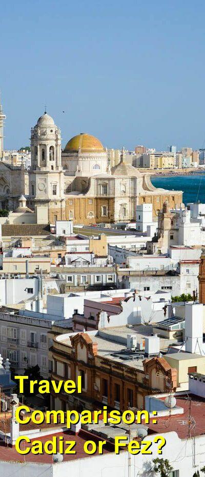 Cadiz vs. Fez Travel Comparison