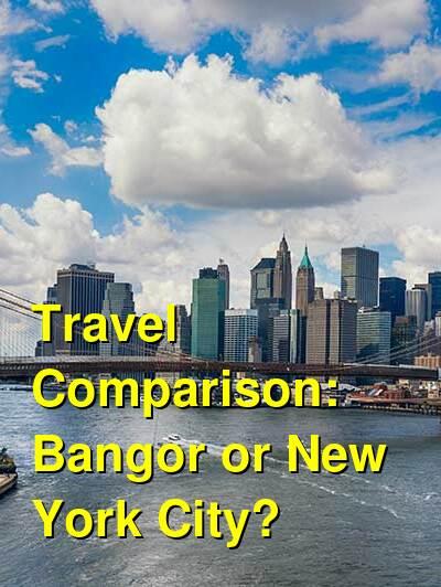 Bangor vs. New York City Travel Comparison