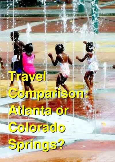 Atlanta vs. Colorado Springs Travel Comparison