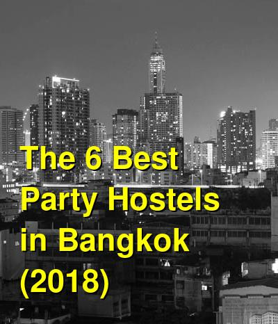 The 6 Best Party Hostels in Bangkok (2020) | Budget Your Trip