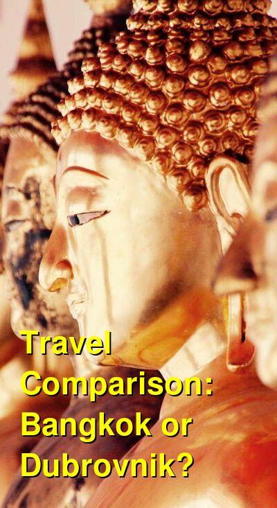 Bangkok vs. Dubrovnik Travel Comparison