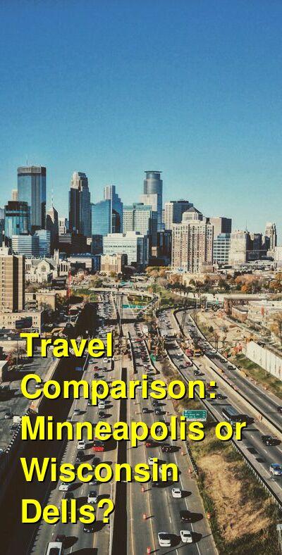 Minneapolis vs. Wisconsin Dells Travel Comparison