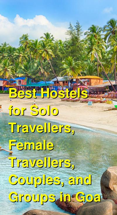 Best Hostels for Solo Travellers, Female Travellers, Couples, and Groups in Goa | Budget Your Trip