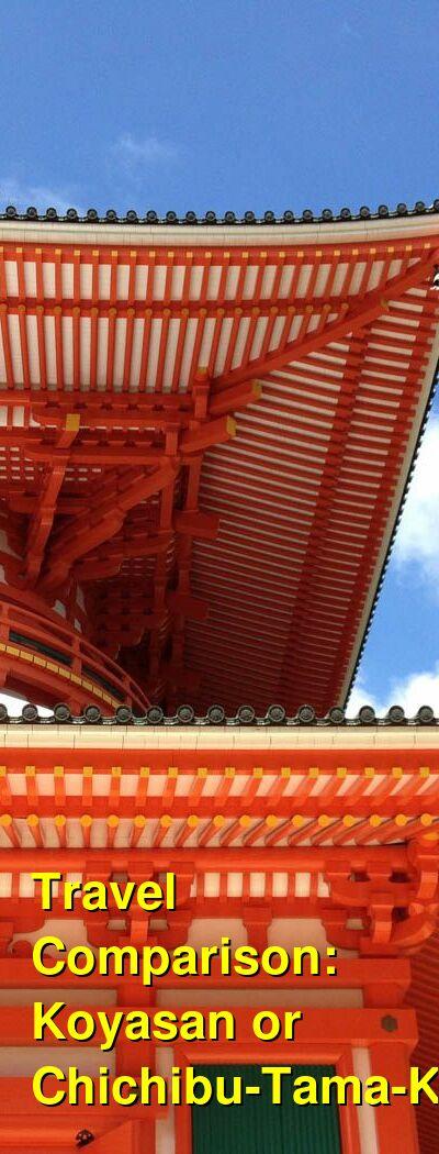 Koyasan vs. Chichibu-Tama-Kai Travel Comparison
