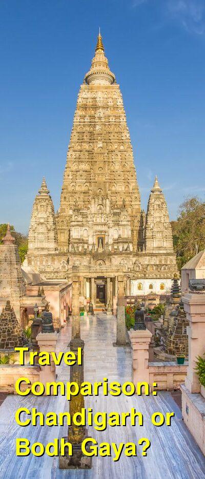 Chandigarh vs. Bodh Gaya Travel Comparison