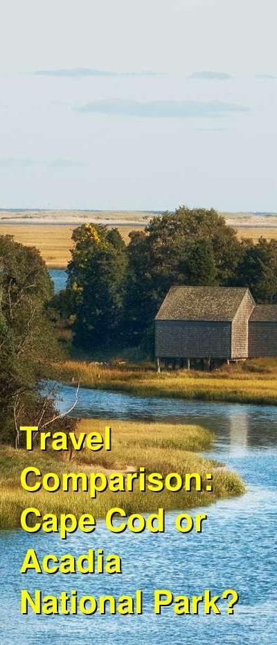 Cape Cod vs. Acadia National Park Travel Comparison