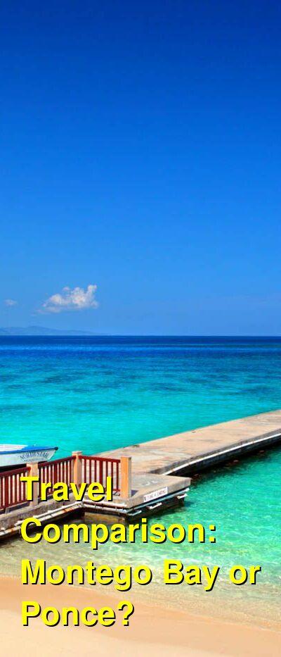 Montego Bay vs. Ponce Travel Comparison