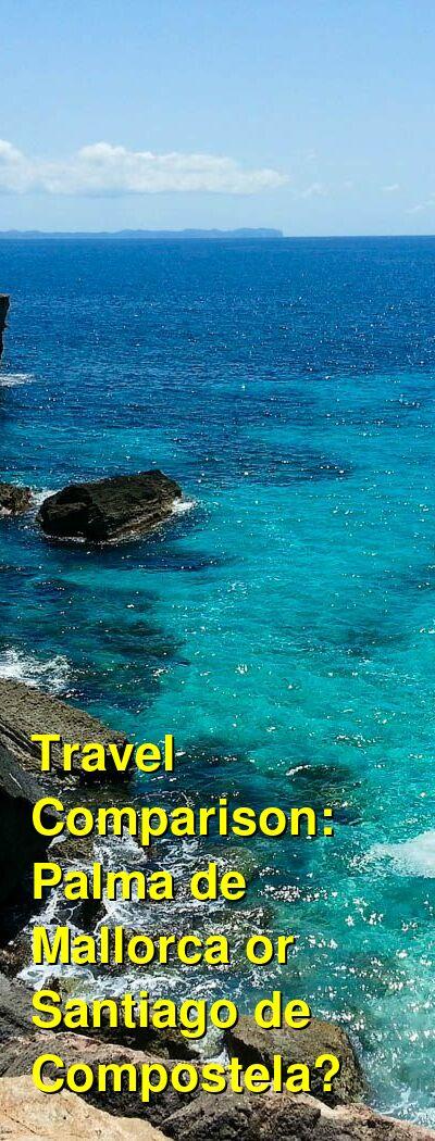Palma de Mallorca vs. Santiago de Compostela Travel Comparison