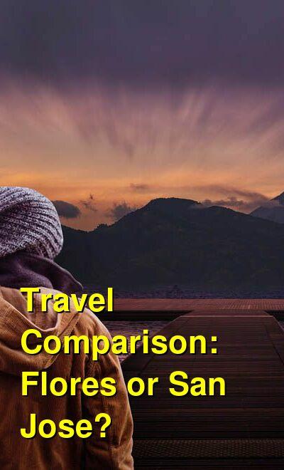 Flores vs. San Jose Travel Comparison