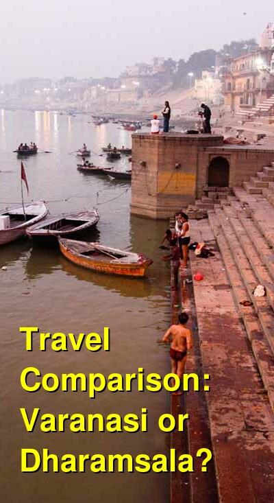 Varanasi vs. Dharamsala Travel Comparison