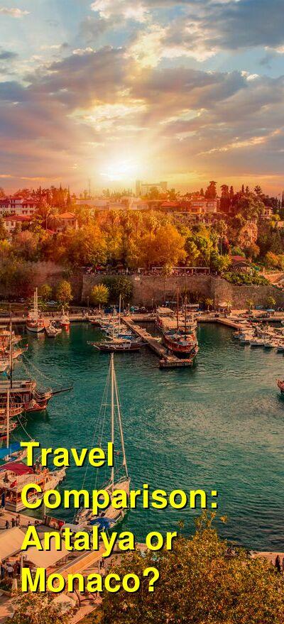 Antalya vs. Monaco Travel Comparison