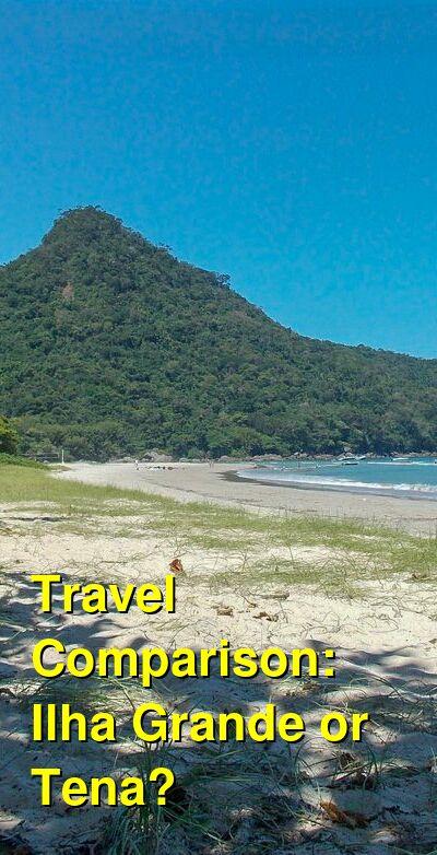 Ilha Grande vs. Tena Travel Comparison