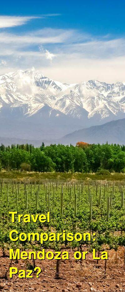 Mendoza vs. La Paz Travel Comparison