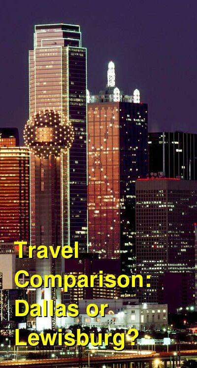 Dallas vs. Lewisburg Travel Comparison