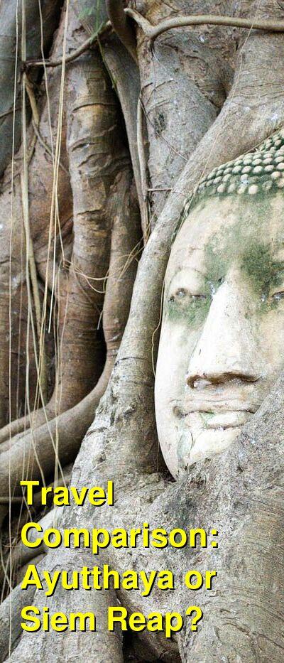 Ayutthaya vs. Siem Reap Travel Comparison