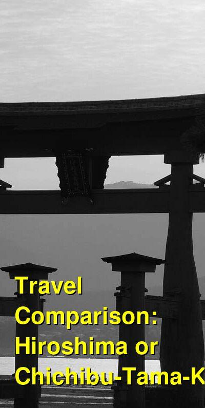 Hiroshima vs. Chichibu-Tama-Kai Travel Comparison