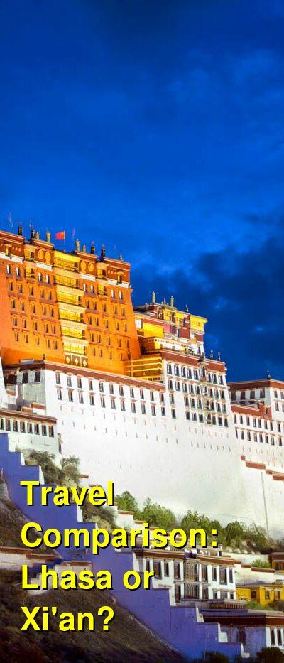 Lhasa vs. Xi'an Travel Comparison