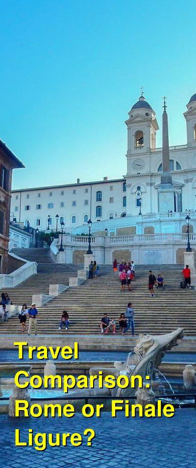 Rome vs. Finale Ligure Travel Comparison