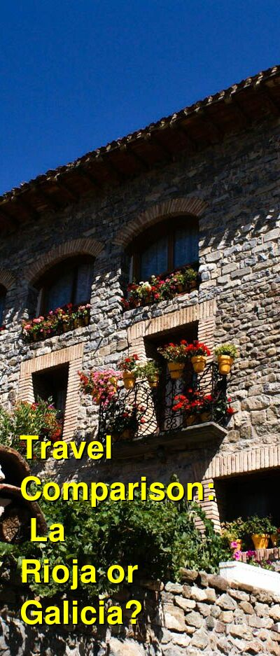 La Rioja vs. Galicia Travel Comparison