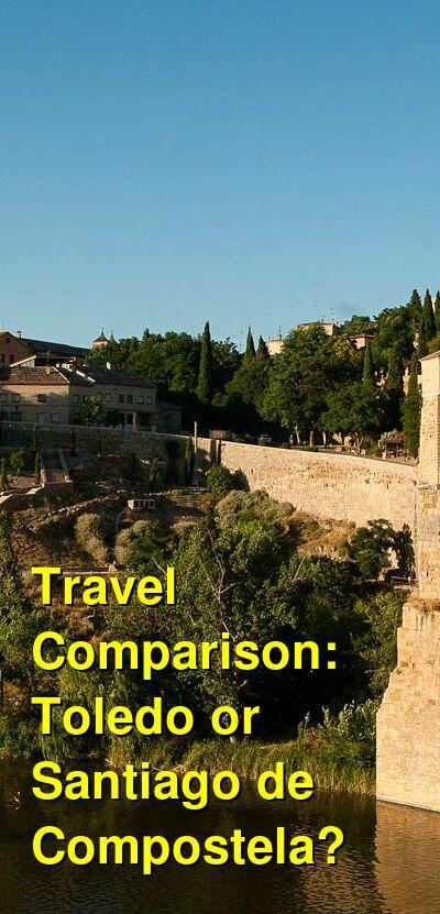 Toledo vs. Santiago de Compostela Travel Comparison
