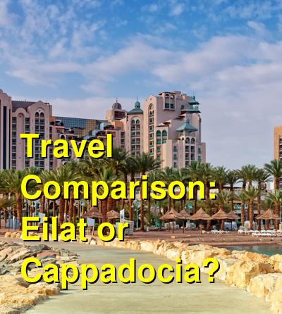 Eilat vs. Cappadocia Travel Comparison