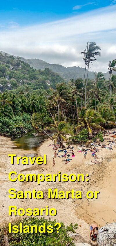 Santa Marta vs. Rosario Islands Travel Comparison