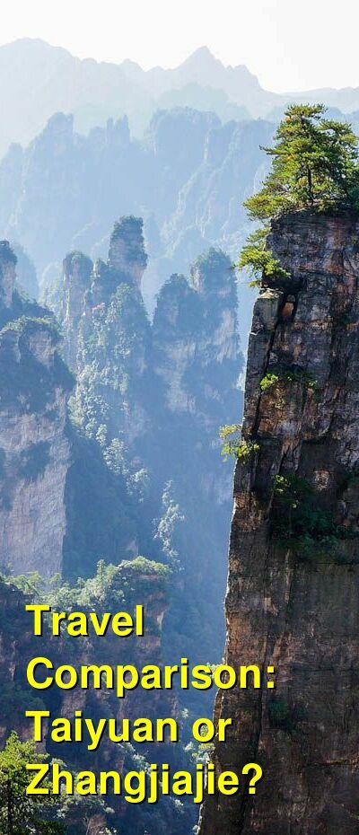 Taiyuan vs. Zhangjiajie Travel Comparison
