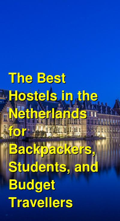 The Best Hostels in the Netherlands for Backpackers, Students, and Budget Travellers | Budget Your Trip