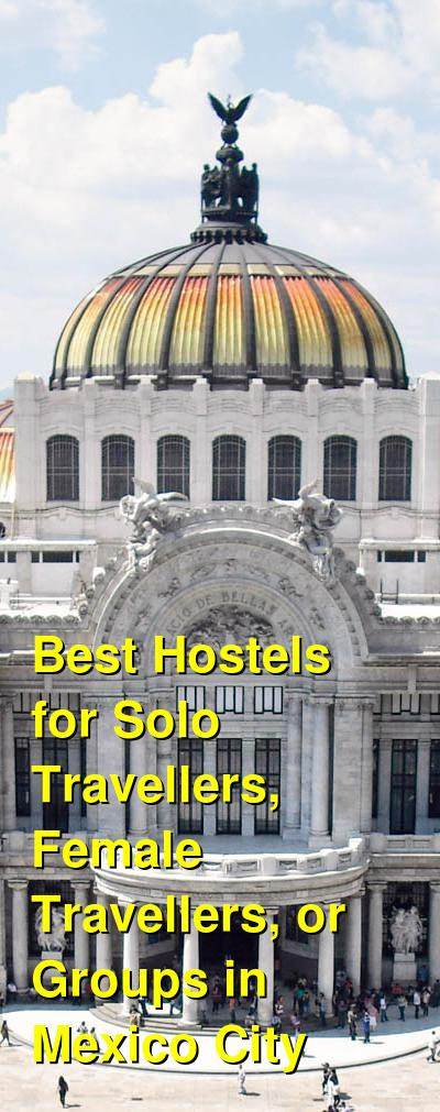 Best Hostels for Solo Travellers, Female Travellers, or Groups in Mexico City | Budget Your Trip