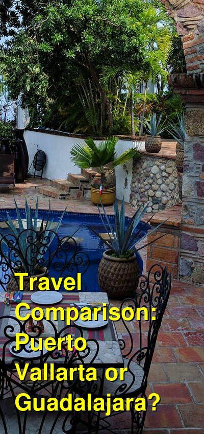 Puerto Vallarta vs. Guadalajara Travel Comparison