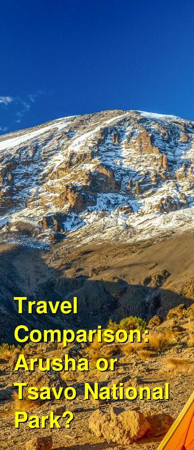 Arusha vs. Tsavo National Park Travel Comparison