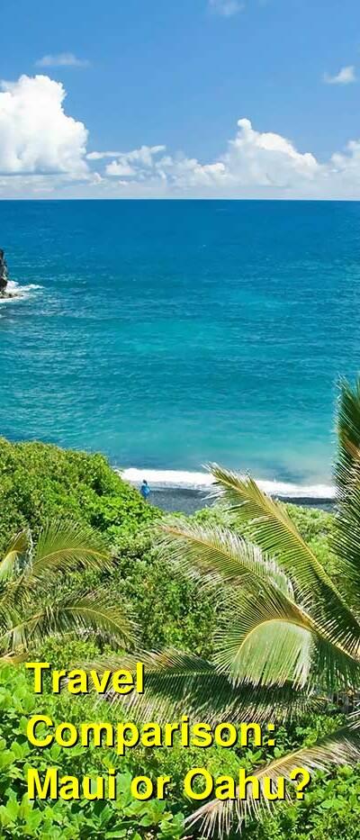 Maui vs. Oahu Travel Comparison