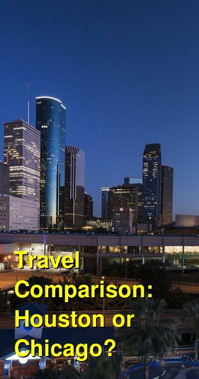 Houston vs. Chicago Travel Comparison