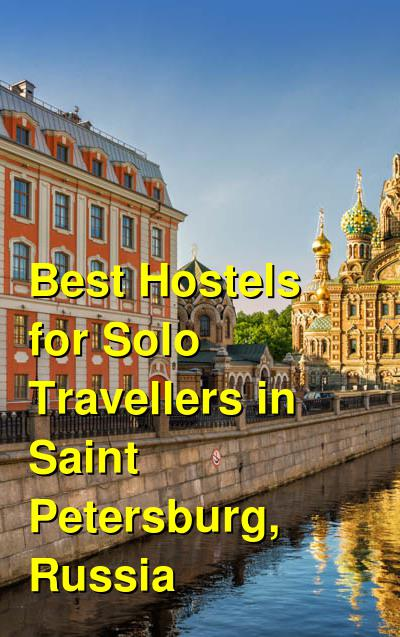 Best Hostels for Solo Travellers in Saint Petersburg, Russia | Budget Your Trip