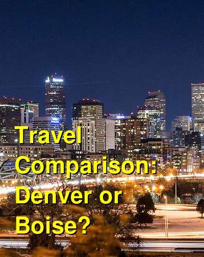 Denver vs. Boise Travel Comparison