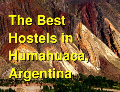 The Best Hostels in Humahuaca, Argentina | Budget Your Trip