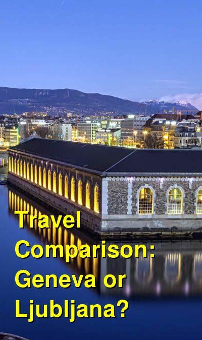 Geneva vs. Ljubljana Travel Comparison