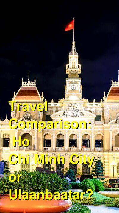 Ho Chi Minh City vs. Ulaanbaatar Travel Comparison