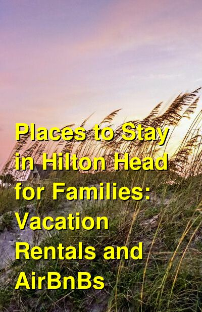 The Best Places to Stay in Hilton Head for Families: Vacation Rentals, Condos & AirBnBs (January 2021) | Budget Your Trip