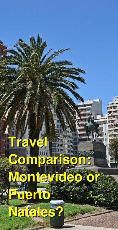 Montevideo vs. Puerto Natales Travel Comparison