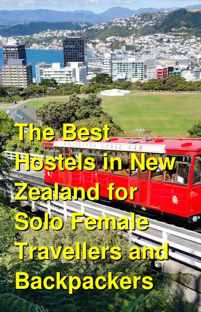 The Best Hostels in New Zealand for Solo Female Travellers and Backpackers | Budget Your Trip