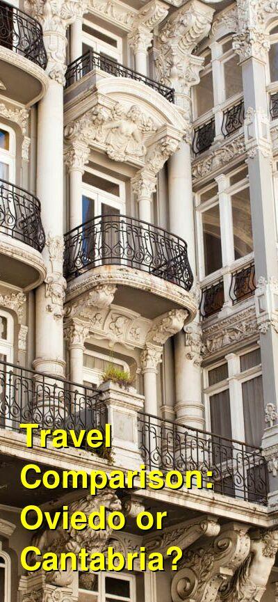 Oviedo vs. Cantabria Travel Comparison
