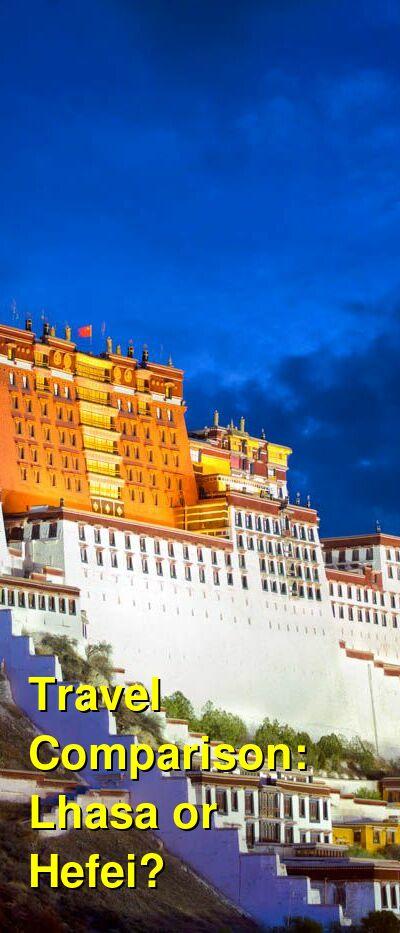 Lhasa vs. Hefei Travel Comparison