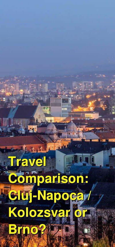Cluj-Napoca / Kolozsvar vs. Brno Travel Comparison